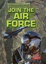 Join the Air Force (The U.S. Armed Forces)