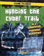 Hunting the Cyber Trail (Crime Solvers)