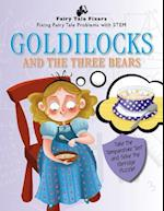 Goldilocks and the Three Bears (Fairy Tale Fixers Fixing Fairy Tale Problems with Stem)