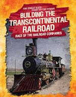 Building the Transcontinental Railroad (Great Race Fight to the Finish)