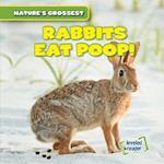 Rabbits Eat Poop! (Natures Grossest)