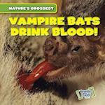 Vampire Bats Drink Blood! (Natures Grossest)
