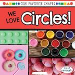 We Love Circles! (Our Favorite Shapes)