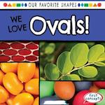 We Love Ovals! (Our Favorite Shapes)
