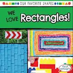 We Love Rectangles! (Our Favorite Shapes)