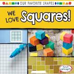 We Love Squares! (Our Favorite Shapes)