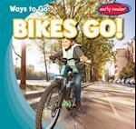 Bikes Go! (Ways to Go)