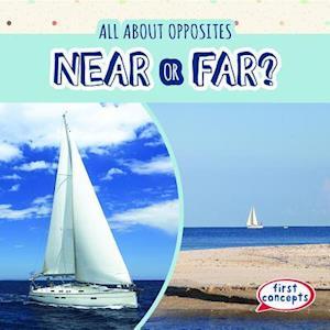 Near or Far?