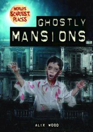 Ghostly Mansions