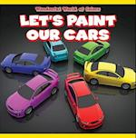 Let's Paint Our Cars (Wonderful World of Colors)