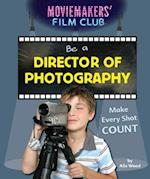 Be a Director of Photography (Moviemakers Film Club)