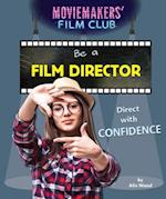 Be a Film Director (Moviemakers Film Club)