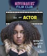 Be an Actor (Moviemakers Film Club)