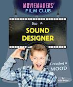 Be a Sound Designer (Moviemakers Film Club)