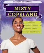 Misty Copeland: First African American Principal Ballerina for the American Ballet Theatre (Breakout Biographies)
