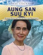 Aung San Suu Kyi: Burmese Politician and Activist for Democracy (Spotlight on Civic Courage Heroes of Conscience)