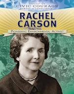 Rachel Carson: Pioneering Environmental Activist (Spotlight on Civic Courage Heroes of Conscience)