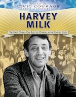 Harvey Milk: the First Openly Gay Elected Official in the United States (Spotlight on Civic Courage Heroes of Conscience)