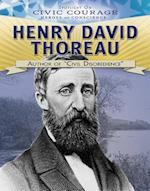 """Henry David Thoreau: Author of """"civil Disobedience"""" (Spotlight on Civic Courage Heroes of Conscience)"""