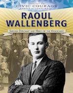 Raoul Wallenberg: Swedish Diplomat and Hero of the Holocaust (Spotlight on Civic Courage Heroes of Conscience)