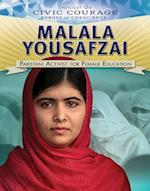 Malala Yousafzai: Pakistani Activist for Female Education (Spotlight on Civic Courage Heroes of Conscience)