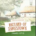 Richard of Jamestown (Young Listeners Collection)