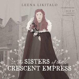 Lydbog, CD The Sisters of the Crescent Empress af Leena Likitalo