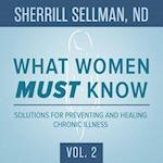 Solutions for Preventing and Healing Chronic Illness (What Women Must Know, nr. 2)