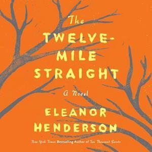 Lydbog, CD The Twelve-mile Straight af Eleanor Henderson