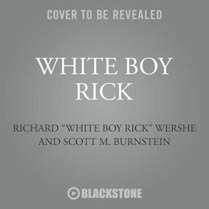Lydbog, CD White Boy Rick af Richard Wershe