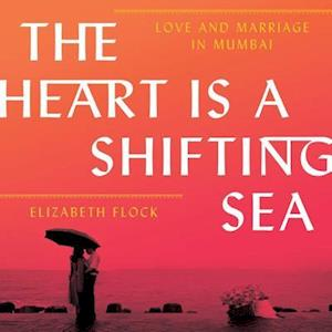 Lydbog, CD The Heart Is a Shifting Sea af Elizabeth Flock