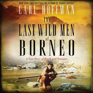 Lydbog, CD The Last Wild Men of Borneo af Carl Hoffman