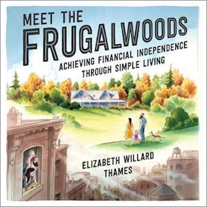 Lydbog, CD Meet the Frugalwoods af Elizabeth Willard Thames