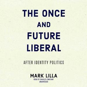 Lydbog, CD The Once and Future Liberal af Mark Lilla