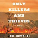 Only Killers and Thieves af Paul Howarth