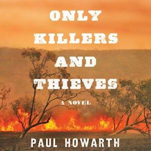 Lydbog, CD Only Killers and Thieves af Paul Howarth