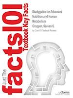Studyguide for Advanced Nutrition and Human Metabolism by Gropper, Sareen S., ISBN 9781133104056 af Cram101 Textbook Reviews
