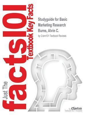 Bog, paperback Studyguide for Basic Marketing Research by Burns, Alvin C., ISBN 9780132998284 af Cram101 Textbook Reviews