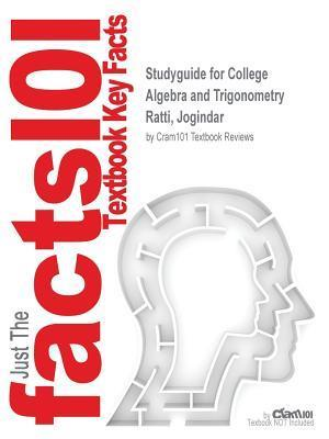 Studyguide for College Algebra and Trigonometry by Ratti, Jogindar, ISBN 9780321868466