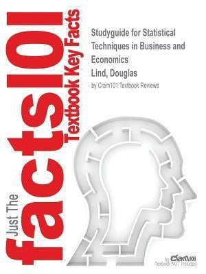 Studyguide for Statistical Techniques in Business and Economics by Lind, Douglas, ISBN 9780077639648