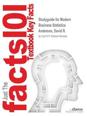 Studyguide for Modern Business Statistics by Anderson, David R., ISBN 9781111676414