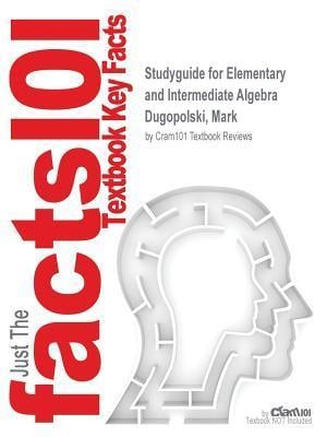 Bog, paperback Studyguide for Elementary and Intermediate Algebra by Dugopolski, Mark, ISBN 9780077486129 af Cram101 Textbook Reviews