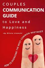 Couples Communication Guide to Love and Happiness. How to Overcome the Most Common Mistakes