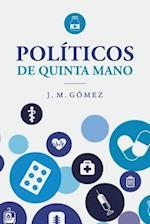 Politicos de Quinta Mano