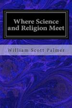 Where Science and Religion Meet af William Scott Palmer