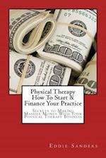 Physical Therapy How to Start & Finance Your Practice