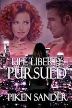 Life, Liberty, Pursued af Piken Sander