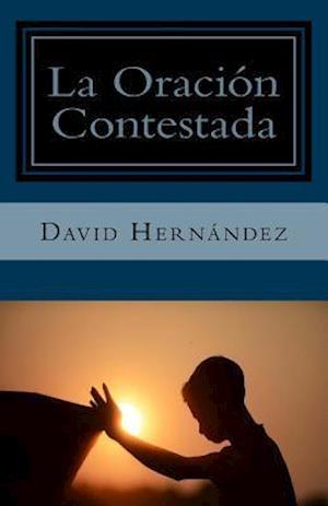 Bog, paperback La Oracion Contestada af David Hernandez