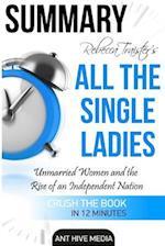 Summary Rebecca Traister's All the Single Ladies