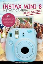 My Fujifilm Instax Mini 8 Instant Camera Fun Guide!